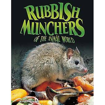 Rubbish Munchers of the Animal World by Jody S. Rake