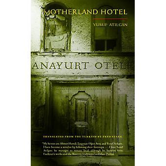 Motherland Hotel by Yusuf Atilgan - Fredd Stark - 9780872867116 Book