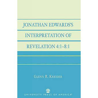 Jonathan Edwards Interpretation of Revelation 4 181 by Kreider & Glenn