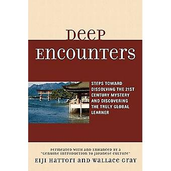 Deep Encounters Steps Toward Dissolving the 21st Century Mystery and Discovering the Truly Global Learner by Hattori & Eiji