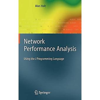 Network Performance Analysis  Using the J Programming Language by Holt & Alan