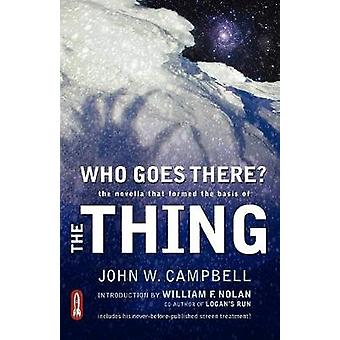 Who Goes There The Novella That Formed the Basis of the Thing by Campbell & John W. & Jr.