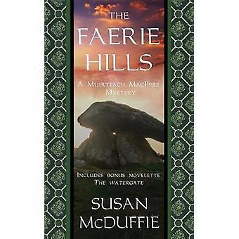 The Faerie Hills A Muirteach MacPhee Mystery by McDuffie & Susan