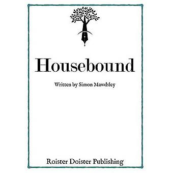 Housebound by Mawdsley & Simon