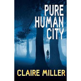 Pure Human City by Miller & Claire