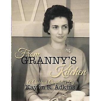 Da Grannys Kitchen di Adkins & Kaylin R.