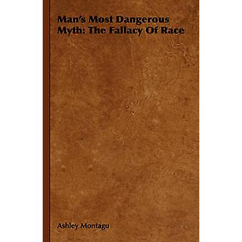Mans Most Dangerous Myth The Fallacy of Race by Montagu & Ashley