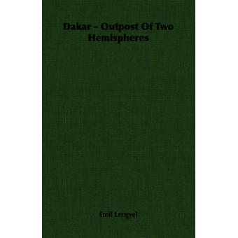 Dakar  Outpost Of Two Hemispheres by Lengyel & Emil