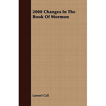 2000 Changes In The Book Of Mormon by Call & Lamoni