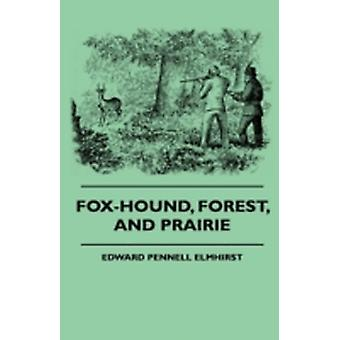 FoxHound Forest And Prairie by Elmhirst & Edward Pennell