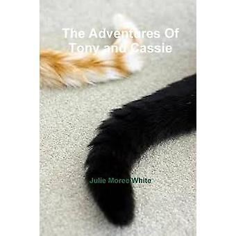The Adventures Of Tony and Cassie by White & Julie
