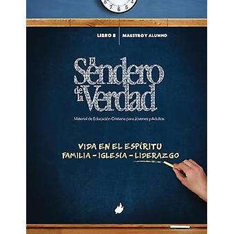 El Sendero de la Verdad Material de Educacin Cristiana para Jvenes y Adultos by Daz & Ana Zoila