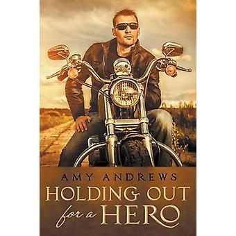 Holding Out for a Hero by Andrews & Amy