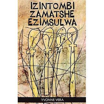 Izintombi Zamatshe Ezimsulwa by Vera & Yvonne