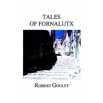Tales of Fornalutx by Goulet & Robert
