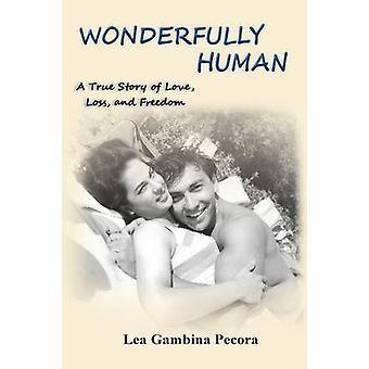Wonderfully Human by Gambina Pecora & Lea