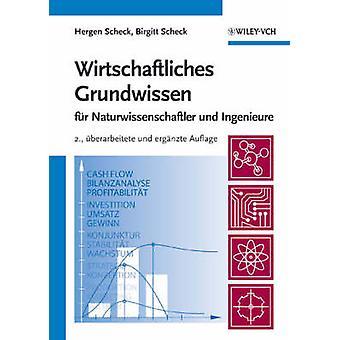 Wirtschaftliches Grundwissen Fur Naturwissenschaftler Und Ingenieure by Scheck & Hergen