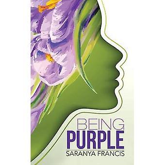 Being Purple by Francis & Saranya