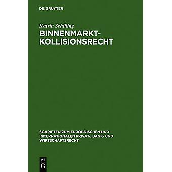 Binnenmarktkollisionsrecht by Schilling & Katrin