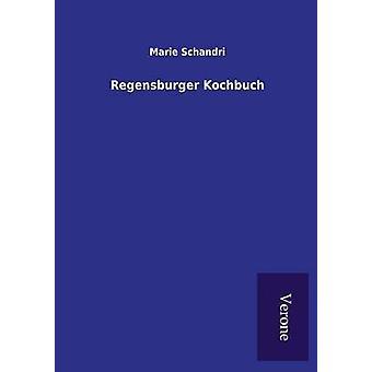 Regensburger Kochbuch by Schandri & Marie