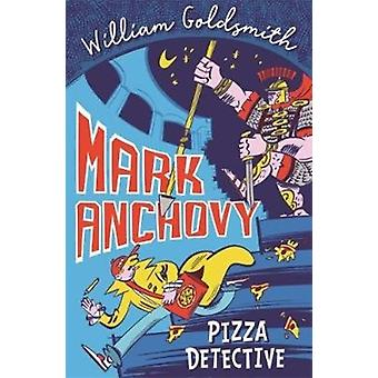 Mark Anchovy Pizza Detective by William Goldsmith