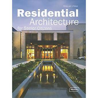 Residential Architecture for Senior Citizens by Chris van Uffelen - 9