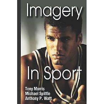 Beelden in sport - The Mental Approach to Sport door Tony Morris - 97807