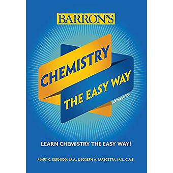 Chemistry - The Easy Way by Joseph A. Mascetta - 9781438012100 Book