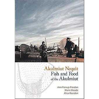 Akulmiut Neqait - Fish and Food of the Akulmiut by Ann Fienup-Riordan