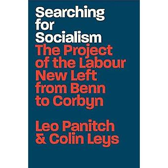Searching for Socialism - The Project of the Labour New Left from Benn
