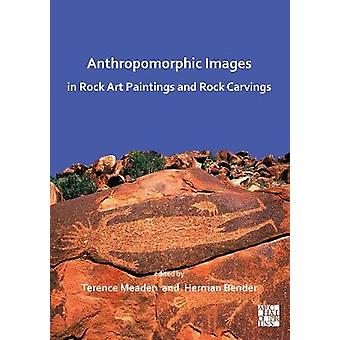 Anthropomorphic Images in Rock Art Paintings and Rock Carvings by Ter