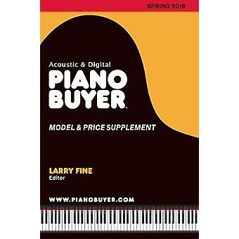 Piano Buyer Model & Price Supplement / Spring 2019 by Larry Fine