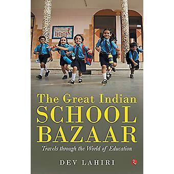 THE GREAT INDIAN SCHOOL BAZAAR by Dev Lahiri - 9789353043599 Book