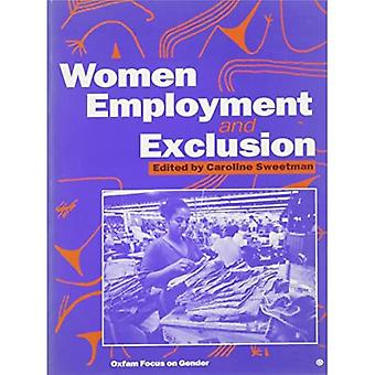 Women, Employment and Exclusion (Oxfam Focus on Gender)