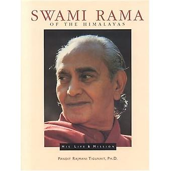 Swami Rama of the Himalayas: His Life and Mission