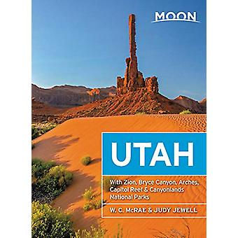 Moon Utah (Thirteenth Edition) - With Zion - Bryce Canyon - Arches - C