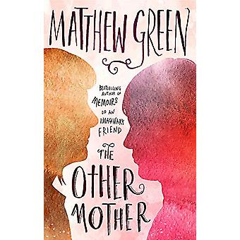 The Other Mother by Matthew Green - 9781472154088 Book