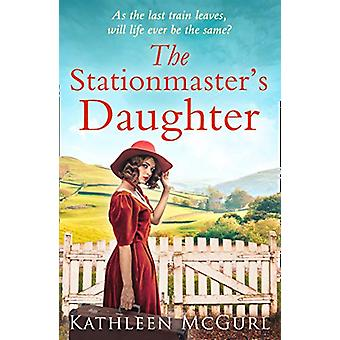The Stationmaster's Daughter by Kathleen McGurl - 9780008331115 Book