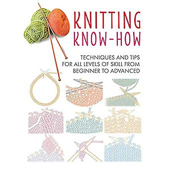 Knitting Know-How - Techniques and Tips for All Levels of Skill from B