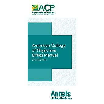 American College of Physicians Ethics Manual by American College of P
