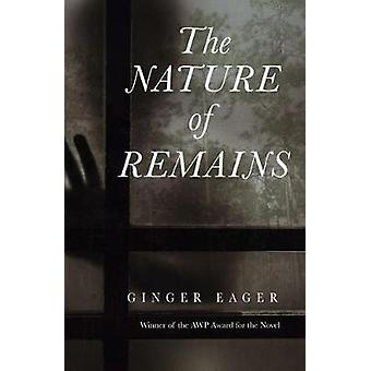 The Nature of Remains by Ginger Eager - 9781936970643 Book