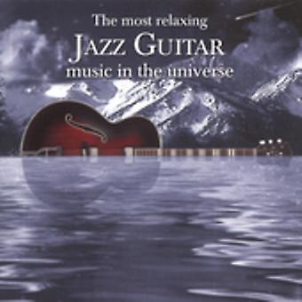 A maioria dos relaxantes Jazz Guitar no universo - mais relaxante guitarra Jazz na importação EUA universo [CD]