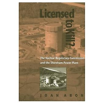 Licensed to Kill?: Nuclear Regulatory Commission and the Shoreham Power Plant (Pitt Series in Policy & Institutional Studies)