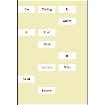 Hoe lezing Is geschreven: Een korte Index to Gertrude Stein