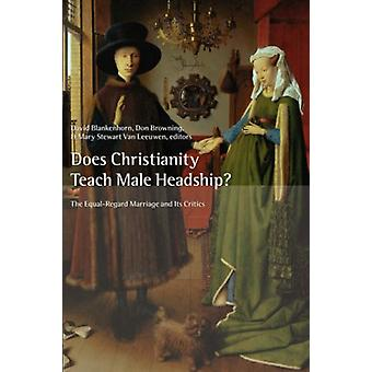 Does Christianity Teach Male Headship by David Blankenhorn - 97808028