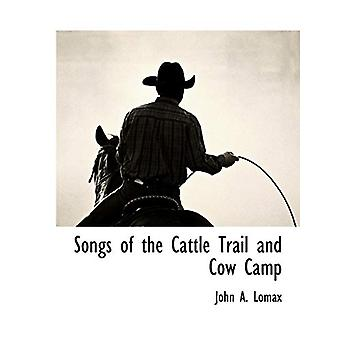 Songs of the Cattle Trail and Cow Camp by John a Lomax - 978111789408