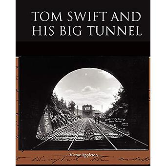 Tom Swift and His Big Tunnel by Victor Appleton - II - 9781438527758