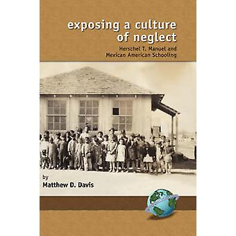 Exposing a Culture of Neglect - Herschel T. Manuel and Mexican America