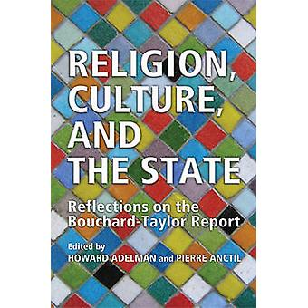 Religion Culture and the State by Edited by Howard Adelman & Edited by Pierre Anctil