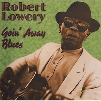 Robert Lowery - Goin ' bort Blues [CD] USA import